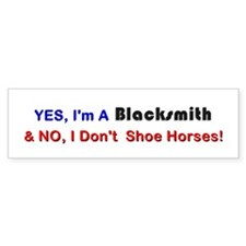 """I'm A Blacksmith"" Bumper Bumper Sticker"