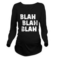 Blah Blah Blah Long Sleeve Maternity T-Shirt
