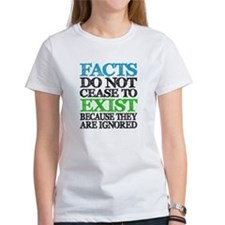 Facts Exist T-Shirt