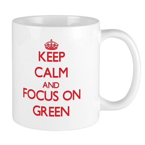 Keep Calm and focus on Green Mugs