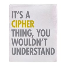 Its A Cipher Thing Throw Blanket