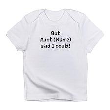 But My Aunt Said I Could (Custom) Infant T-Shirt
