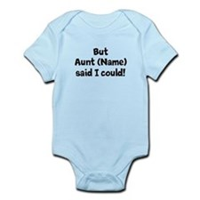 But My Aunt Said I Could (Custom) Body Suit