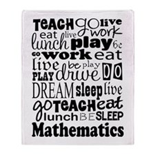 Mathematics Teacher quote Throw Blanket