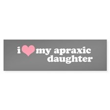Apraxic Daughter (Apraxia) - Bumper Bumper Sticker