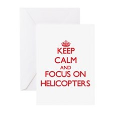 Keep Calm and focus on Helicopters Greeting Cards
