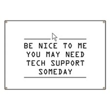 Be nice tech support one day Banner