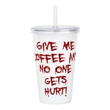 Give Me Coffee And No Acrylic Double-Wall Tumbler