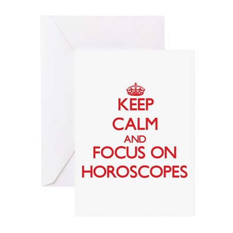 Keep Calm and focus on Horoscopes Greeting Cards