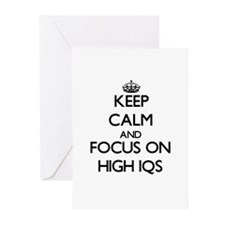 Keep Calm and focus on High Iqs Greeting Cards