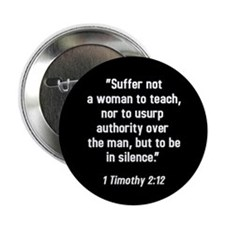 1 Timothy 2:12 Button