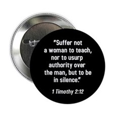 "1 Timothy 2:12 2.25"" Button (10 pack)"