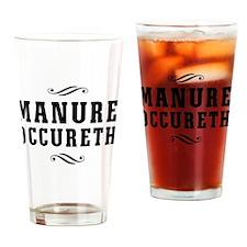 Manure Occureth Drinking Glass