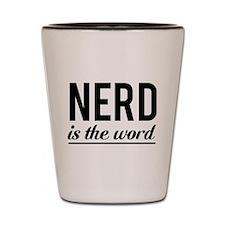 Nerd is the word Shot Glass