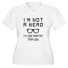 Not a nerd just smarter Plus Size T-Shirt