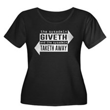Sysadmin Giveth and Taketh Away Plus Size T-Shirt