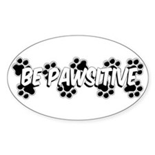 Be Pawsitive Oval Decal