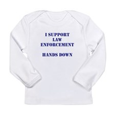I support law enforcement hands down Long Sleeve T