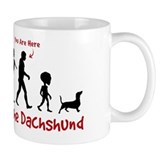 "Dachshund Evolution - ""You are Here"" Mug"