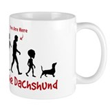 Dachshund Evolution - &quot;You are Here&quot; Mug