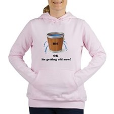 ok its getting old now i Women's Hooded Sweatshirt