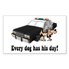 EVERY DOG HAS HIS DAY Rectangle Decal