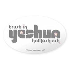 """Trust in Yeshua HaMashiach"" Oval Decal"
