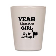 Fight Like a Girl - black Shot Glass