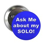 """Ask Me About my SOLO"" Button"