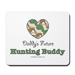 Daddy's Future Hunting Buddy Mousepad