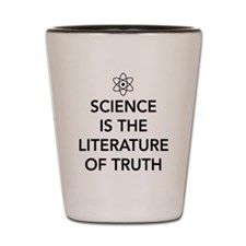 Science the literature of truth Shot Glass