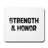 Strength &amp; Honor Mousepad