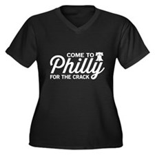 Come to Philly for the crack Plus Size T-Shirt