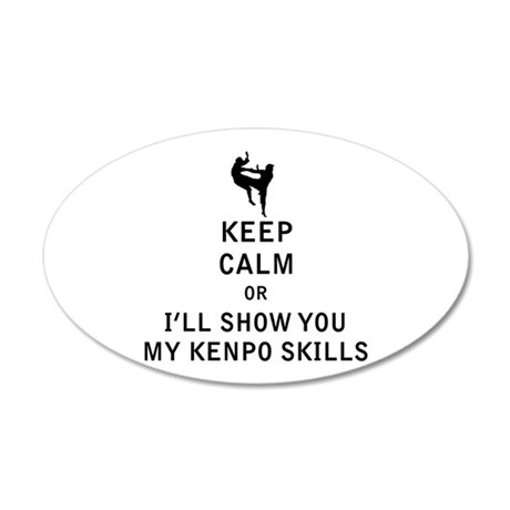 Keep Calm or i'll Show You My Kenpo Skills Wall De