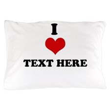Custom i love Pillow Case
