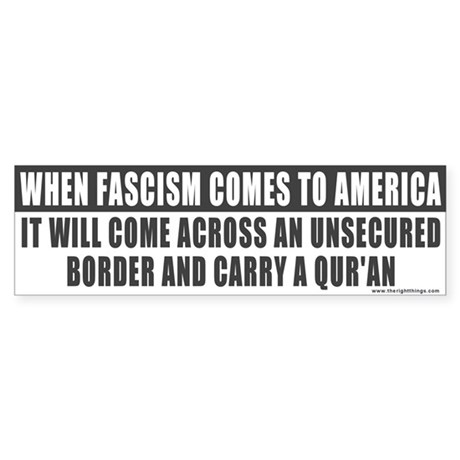 When Fascism Comes ... Immigration Bumper Sticker