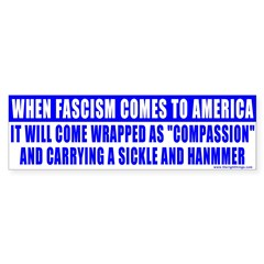 When Fascism Comes ... Anti Liberal Bumper Sticker