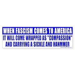 When Fascism Comes ... Anti Liberal Bumper Sticker