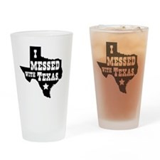I messed with Texas Drinking Glass