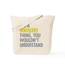 Its A Dentistry Thing Tote Bag