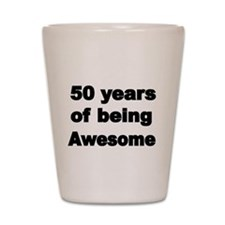 50 years of being Awesome Shot Glass