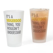 Its A Didgeridoo Thing Drinking Glass