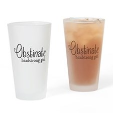 Obstinate headstrong girl Drinking Glass