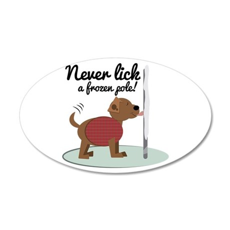 Never Lick A Frozen Pole Wall Decal