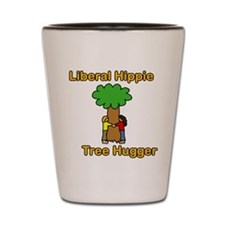 liberal hippie tree hugger Shot Glass