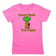 liberal hippie tree hugger Girl's Tee