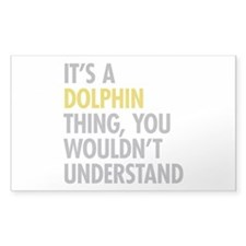 Its A Dolphin Thing Decal