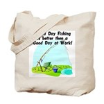 A Bad Day Fishing... Tote Bag