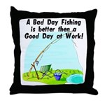A Bad Day Fishing... Throw Pillow