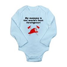 My Mommy Is The Words Best Firefighter Body Suit
